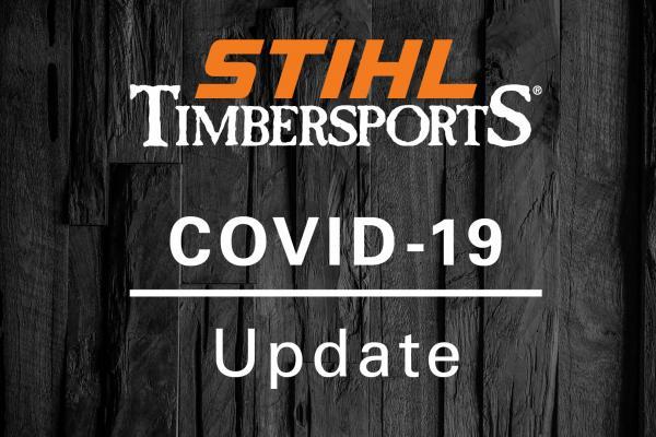 STIHL TIMBERSPORTS® COVID-19 INFO